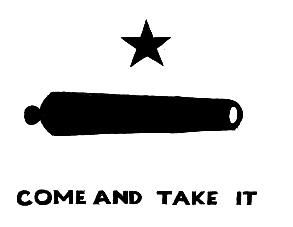 """As part of the disarmament of Texians the military authorities in San Antonio requested the return of a cannon which had been """"loaned"""" to the DeWitt Colonists in 1831 for protection     """"Texas shot and it was heard round the world."""""""