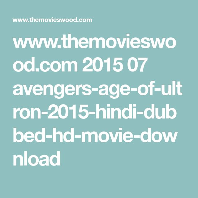 www.themovieswood.com 2015 07 avengers-age-of-ultron-2015-hindi-dubbed-hd-movie-download