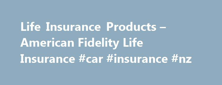 Life Insurance Products – American Fidelity Life Insurance #car #insurance #nz http://insurance.remmont.com/life-insurance-products-american-fidelity-life-insurance-car-insurance-nz/  #military insurance # Military AMFI has a strong history of serving the men and women who protect our great nation. We are a company founded by a WWII Marine for the purpose of creating insurance products for military personnel and their families. From the days back in 1956, when we opened our doors, until…