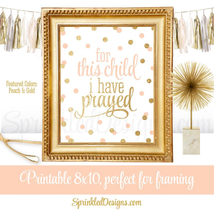 For This Child I Have Prayed Wall Art Printable Sign - Baby Girl Nursery Decoration Baptism Quote Print - Peach Gold Glitter - 1 Samuel 1:27 by SprinkledDesign on Etsy https://www.etsy.com/listing/253596853/for-this-child-i-have-prayed-wall-art