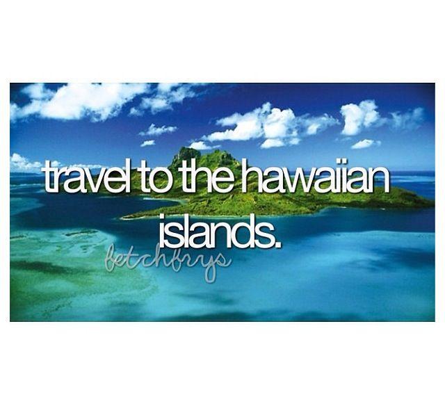 Bucket List Idea - Travel to the Hawaiian Islands