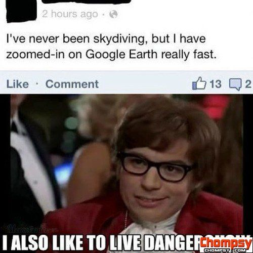 I Also Like To Live Dangerously austin powers meme   H...