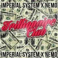 The Imperial System x NEMO! - Trillionaire Club by NEMO! on SoundCloud
