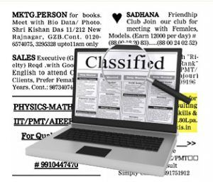 Newspaper advertising, if limited to classified ads, is the easiest way to reach out to people, especially in case of personal requirements or small scale promotions.