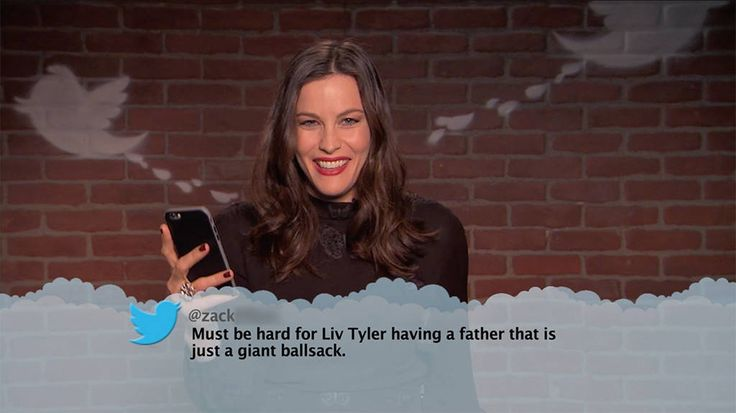 Liv Tyler from Celebrity Mean Tweets From Jimmy Kimmel Live!  Must be hard for Liv Tyler having a father that is just a giant ballsack.