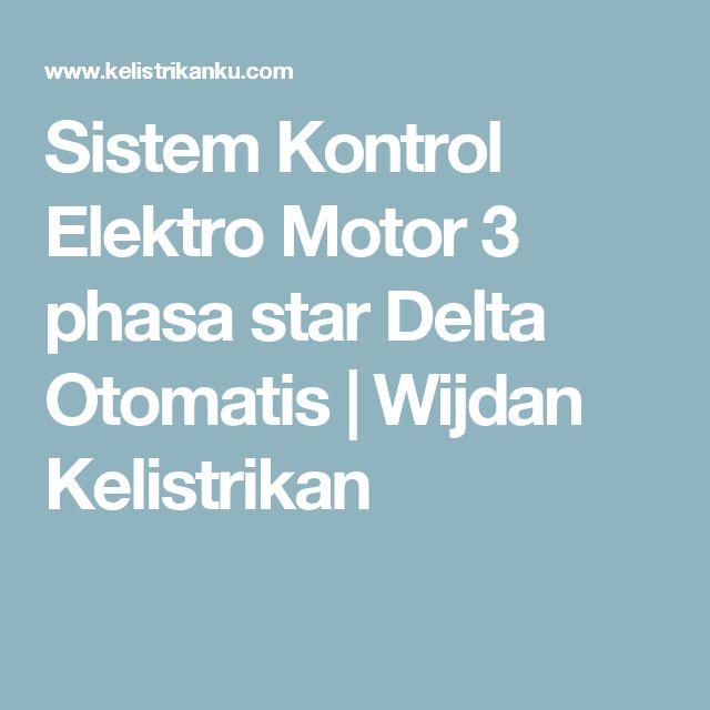 Sistem Kontrol Elektro Motor 3 phasa star Delta Otomatis | Wijdan Kelistrikan