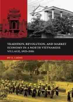 Tradition Revolution And Market Economy In A North Vietnamese Village 1925-2006 free ebook