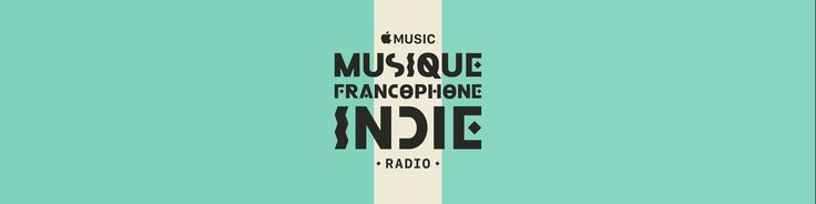 A Radio Station on AppleMusic: Musique Francophone Indie