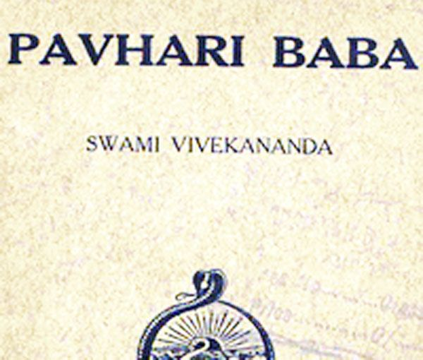 Pavahari Baba Sketch of the Life of Pavahari Baba By Swami Vivekananda In religion we have the man of intense thought, of great activity in bringing help to