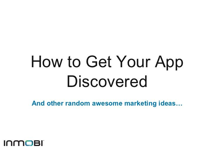how-to-get-your-app-discovered by InMobi via Slideshare