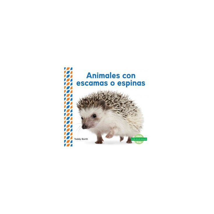 Animales con escamas o espinas/ Scaly & Spiky Animals (Library) (Teddy Borth)