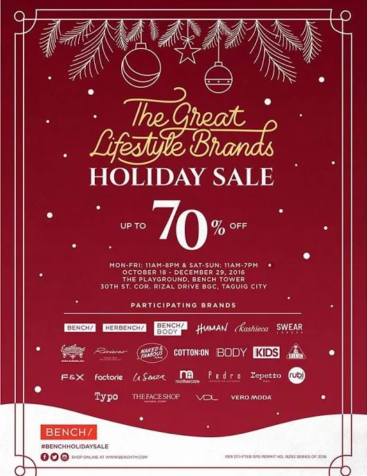 Check out The Great Lifestyle Brands Holiday SALE!  Enjoy up to 70% OFF on your favorite lifestyle brands like Bench, Her Bench, Human, Kashieca, Cotton On, F&X, Factorie, La Senza, MotherCare, Pedro, Rubi Shoes, Typo, The Face Shop, Vero Moda, and many more!  This event is happening until December 29, 2016 at The Bench Tower, BGC.  For more promo deals, VISIT http://mypromo.com.ph/! SUBSCRIPTION IS FREE! Please SHARE MyPromo Online Page to your friends to enjoy promo deals!