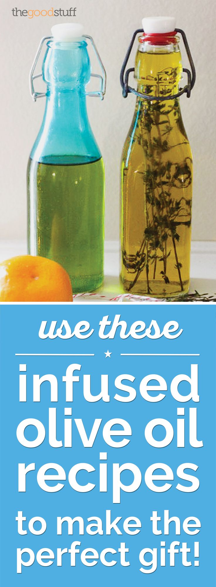 Use These Infused Olive Oil Recipes to Make the Perfect Gift! | thegoodstuff