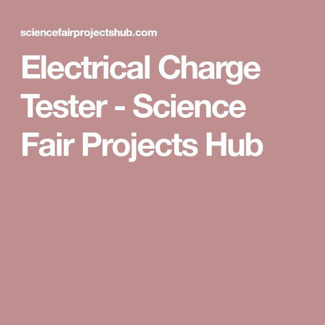 Electrical Charge Tester - Science Fair Projects Hub