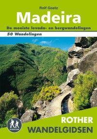 Wandelroutes: Rother wandelgids Madeira   Rolf Goetz I 9789038920085   Uitgeverij Elmar