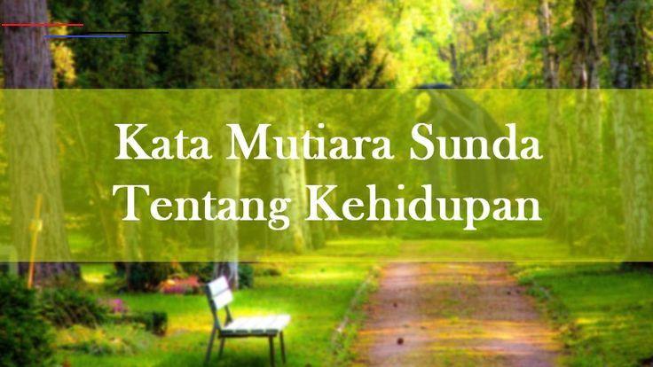 100 Kata Mutiara Versi Bahasa Sunda Kahirupan Kehidupan Ceurik