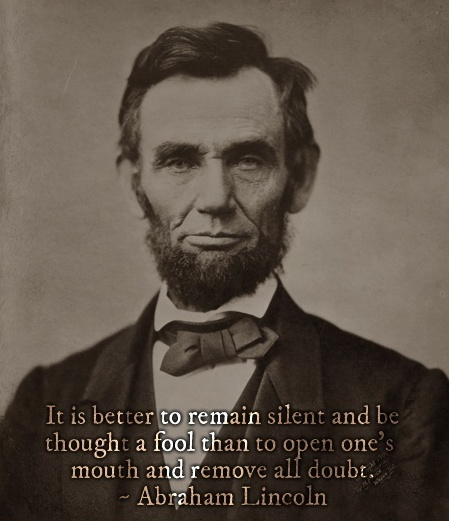 A quote from Abraham Lincoln.