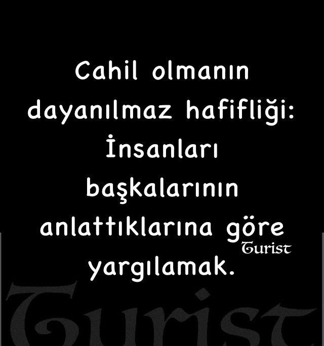 Cahil olmanın dayanılmaz hafifliği: insanları başkalarının anlattığına göre yargılamak... Turist