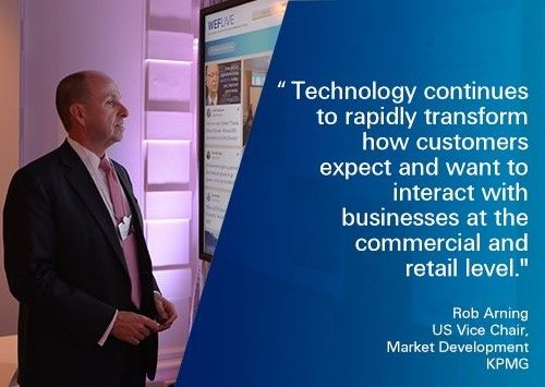 """KPMG @ WEF 2015: """"Technology continues to rapidly transform how customers expect and want to interact with businesses at the commercial and retail level."""" Rob Arning, KPMG US #WEF15"""