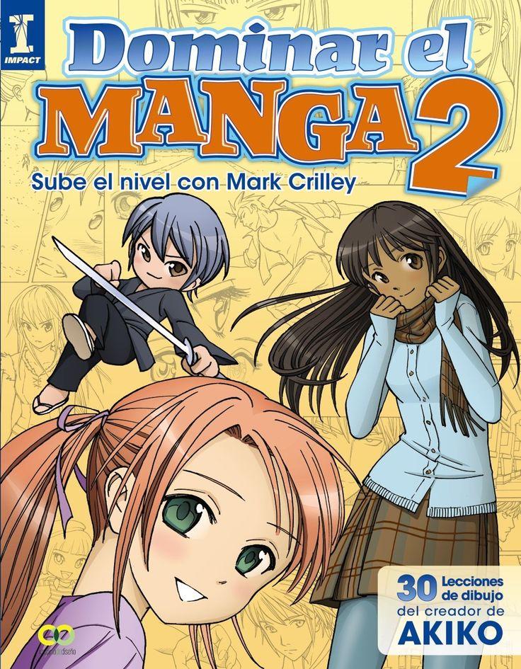 Dominar El Manga 2. Sube De Nivel Con Mark Crilley http://amzn.to/2iQ87RC Aprende a dibujar. 30 lecciones de dibujo del creador de Akiko