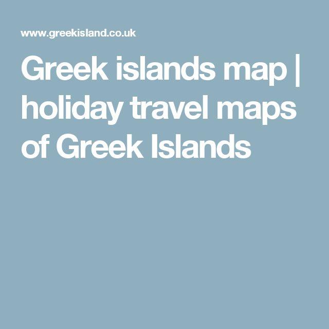 Greek islands map | holiday travel maps of  Greek Islands