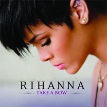Take a Bow - Rihanna .....