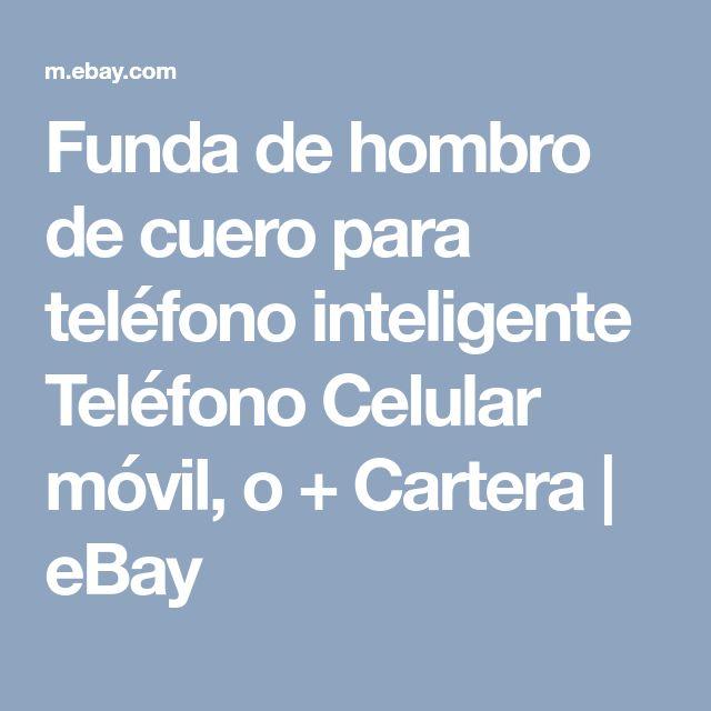 Funda de hombro de cuero para teléfono inteligente Teléfono Celular móvil, o + Cartera   eBay