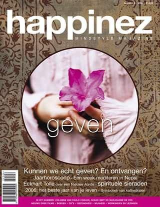 Happinez 2005 - 6 Geven. In dit nummer: Kunnen we echt geven? Interview met Marianne Williamson - Mediteren in Nepal - Eckhart Tolle over een nieuwe aarde.