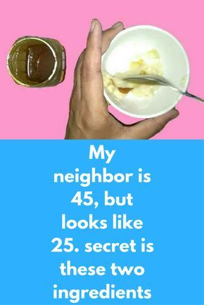 My neighbor is 45, but looks like 25. secret is these two ingredients This is an effective home remedy that will remove all aging signs from your skin. By using this not only you will look younger but will give much fair skin complexion too. Honey present in this mask will naturally hydrate your skin while banana will remove all aging signs and acne from your skin You …