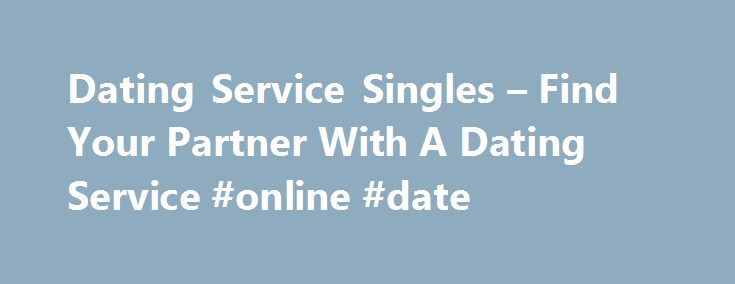 Dating Service Singles – Find Your Partner With A Dating Service #online #date http://dating.remmont.com/dating-service-singles-find-your-partner-with-a-dating-service-online-date/  #dating services online # dating service singles There is no difference between single Jewish men and women who chose the Christian.�The difference is that these Jewish people who have to seek a mate who can go the Jewish religion at … Continue reading →
