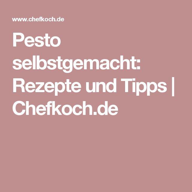 Pesto selbstgemacht: Rezepte und Tipps | Chefkoch.de
