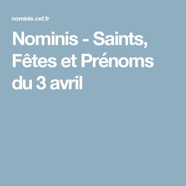 Nominis - Saints, Fêtes et Prénoms du 3 avril