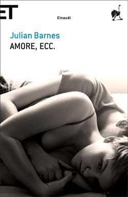 Amore, ecc. - Julian Barnes - 22 recensioni su Anobii
