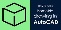 How to make isometric drawing in autocad-min