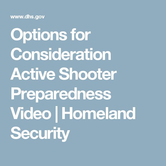 Options for Consideration Active Shooter Preparedness Video   Homeland Security