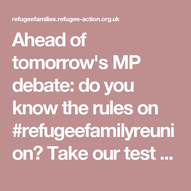 Ahead of tomorrow's MP debate: do you know the rules on #refugeefamilyreunion? Take our test http://refugeefamilies.refugee-action.org.uk/