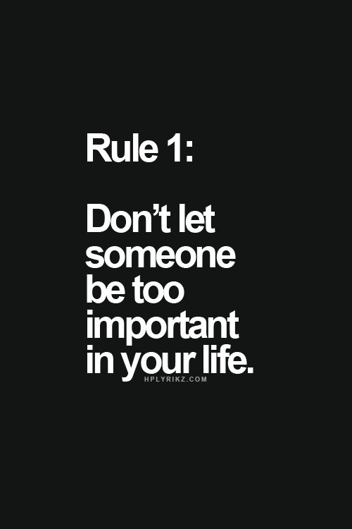 So If They Ever Leave They Wont Take Everything From You And Leave