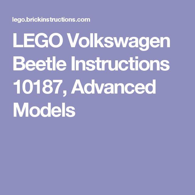 LEGO Volkswagen Beetle Instructions 10187, Advanced Models