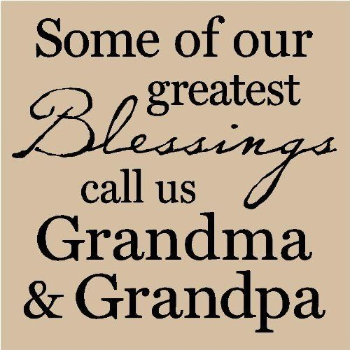 Grandparent Quotes: Some of Our Greatest Blessings Call Us....