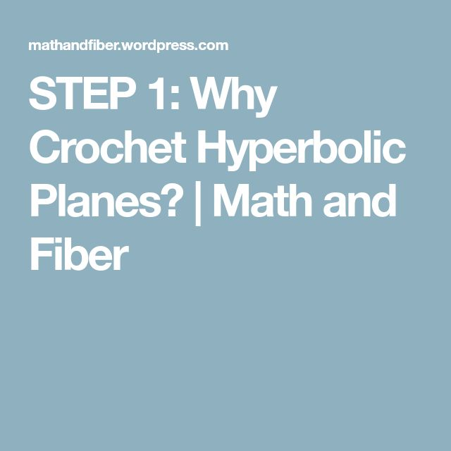 STEP 1: Why Crochet Hyperbolic Planes? | Math and Fiber
