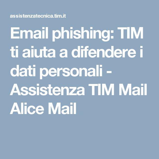 Email phishing: TIM ti aiuta a difendere i dati personali - Assistenza TIM Mail Alice Mail