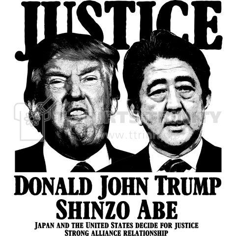 安倍総理 トランプ大統領 Justice Design    世界平和に向け日米のトップが手を組み世界を変えていく。  非人道的な行動は許さない!  確固たる同盟の絆で、正義の名の下に悪に制裁を加える!