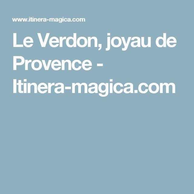 Le Verdon, joyau de Provence - Itinera-magica.com