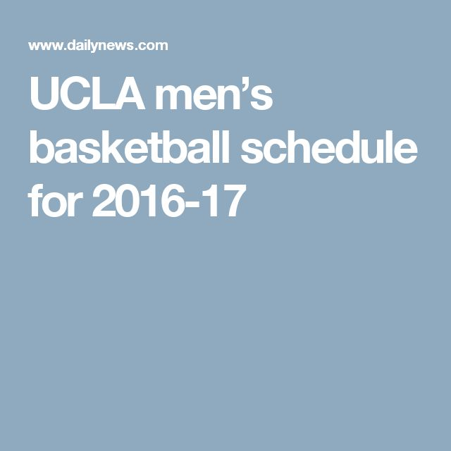 UCLA men's basketball schedule for 2016-17