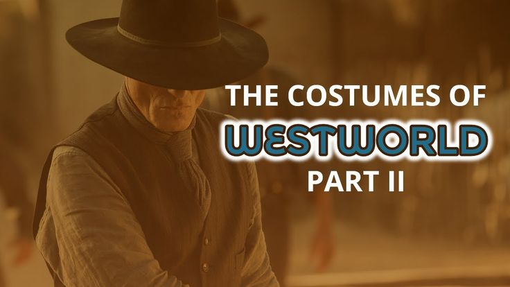 The Costumes of Westworld Part II