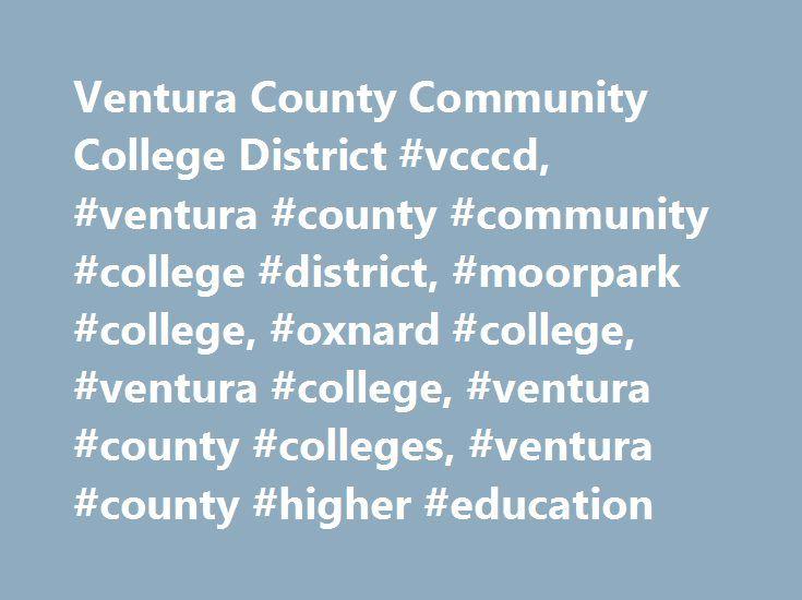 Ventura County Community College District #vcccd, #ventura #county #community #college #district, #moorpark #college, #oxnard #college, #ventura #college, #ventura #county #colleges, #ventura #county #higher #education http://north-carolina.remmont.com/ventura-county-community-college-district-vcccd-ventura-county-community-college-district-moorpark-college-oxnard-college-ventura-college-ventura-county-colleges-ventura-county/  # Welcome to Ventura County Community College District! Vertical…