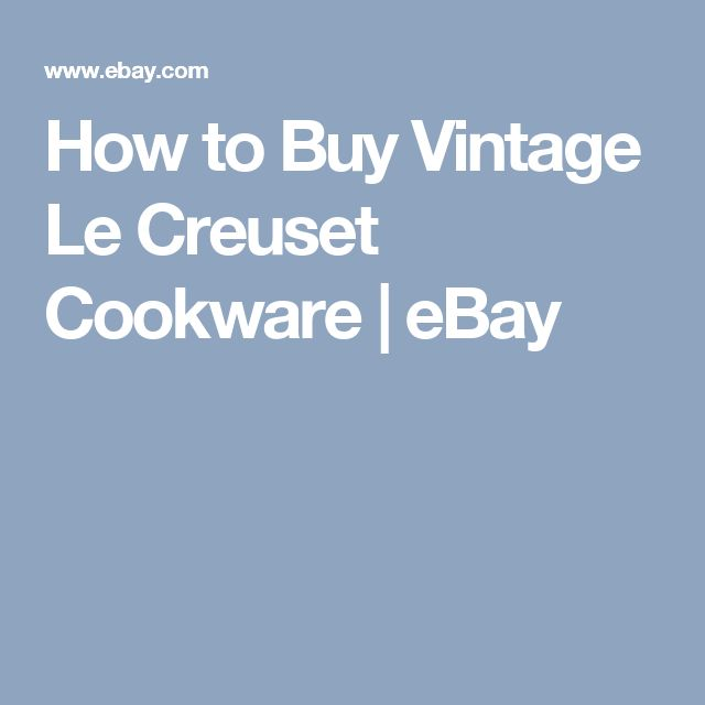 How to Buy Vintage Le Creuset Cookware | eBay