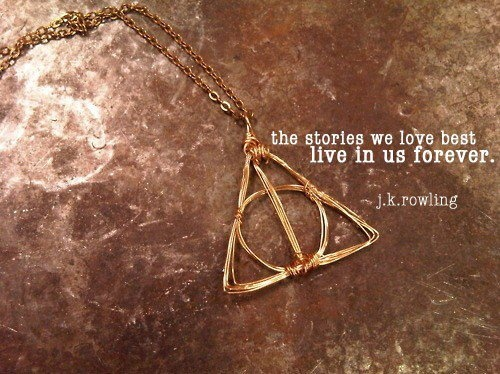 The stories we love best live in us forever - j.k. rowling
