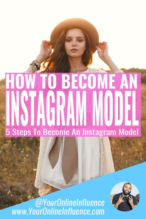 How To Become An Instagram Model 5 Steps To Become An Instagram Model Youronlineinfluence Instagram Models Model Become A Fitness Model