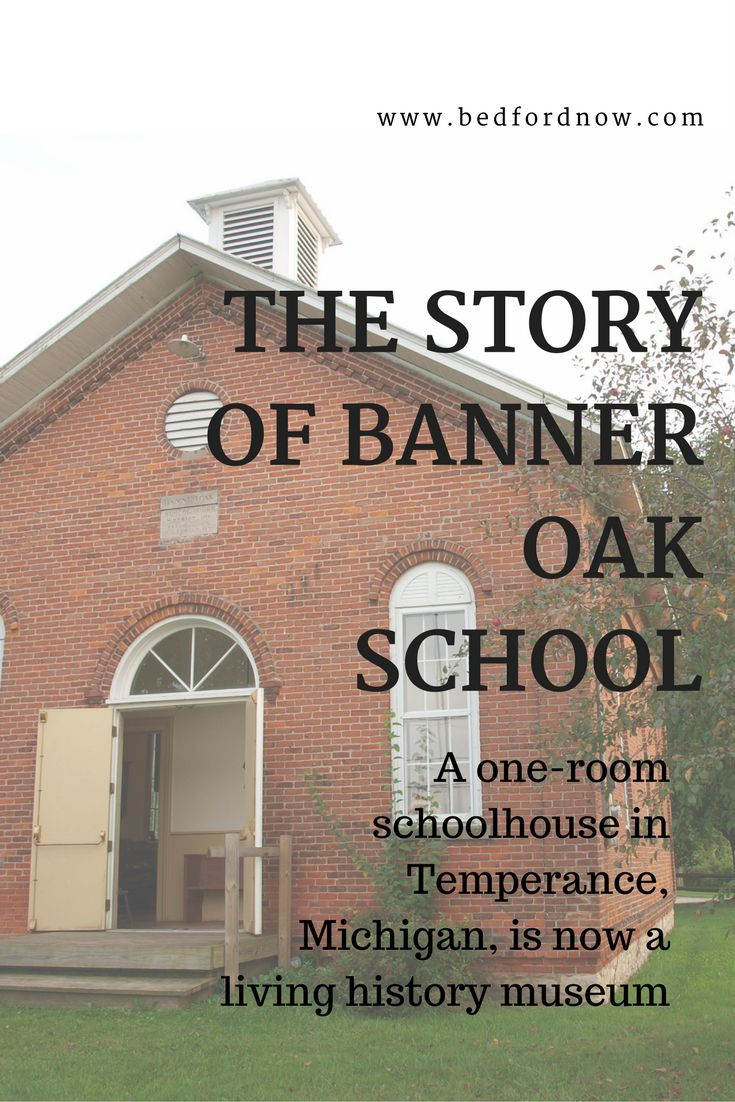 Banner Oak School in Temperance, Michigan, was last used as a school building in the 1950s. It's now a living history museum. You can read about this historic site and some of the students who attended one-room schools in that community at the link.